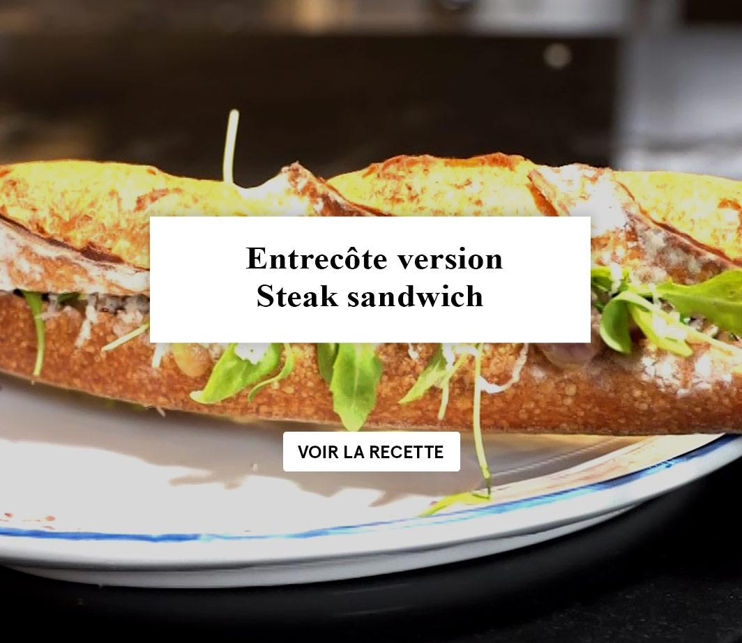Recette Entrecôte version steak sandwich